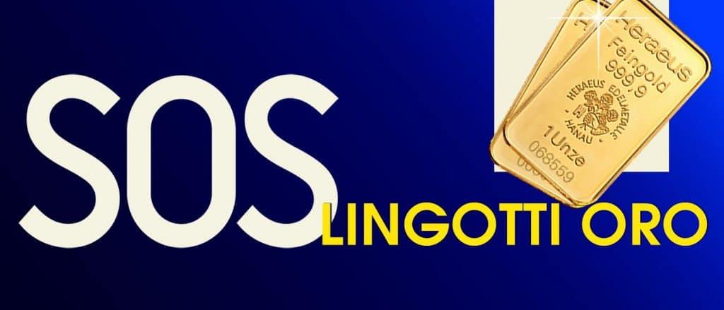 SOS lingotti oro - prezzo lingotto oro